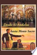 Desde Al Andalus Hasta Monte Sacro