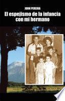 libro El Espejismo De La Infancia Con Mi Hermano