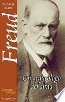 Freud, Un Arqueólogo Del Alma
