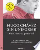 libro Hugo Chávez Sin Uniforme