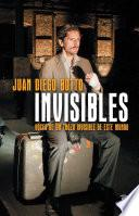 libro Invisibles. Voces De Un Trozo Invisible De Este Mundo