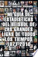 Mi Guía De Estadísticas Del Beisbol De Las Grandes Ligas De Todos Los Tiempos 1871 2010