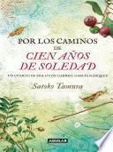 Por Los Caminos De Cien Años De Soledad