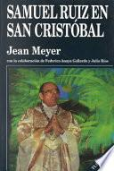libro Samuel Ruiz En San Cristóbal, 1960 2000