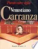 libro Venustiano Carranza, Puente Entre Siglos