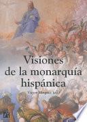 Visiones De La Monarquía Hispánica