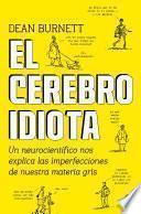 El Cerebro Idiota