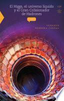 libro El Higgs, El Universo Líquido Y El Gran Colisionador De Hadrones
