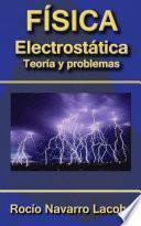 Electrostática   Teoría Y Ejercicios Resueltos