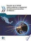 Estudio De La Ocde Sobre Políticas Y Regulación De Telecomunicaciones En México