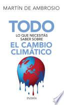 Todo Lo Que Necesitás Saber Sobre El Cambio Climático