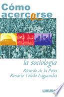 CÓmo Acercarse A La SociologÍa