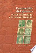 libro Desarrollo Del Género En La Feminidad Y La Masculinidad