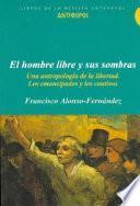 libro El Hombre Libre Y Sus Sombras