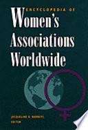 Encyclopedia Of Women S Associations Worldwide