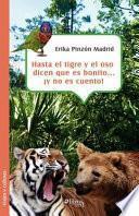 libro Hasta El Tigre Y El Oso Dicen Que Es Bonito... Y No Es Cuento!