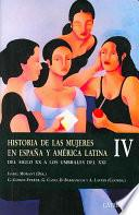 Historia De Las Mujeres En Espana Y America Latina / History Of Women In Spain And Latin America