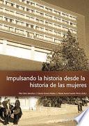 Impulsando La Historia, Desde La Historia De Las Mujeres