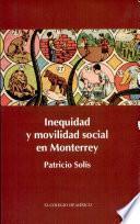 Inequidad Y Movilidad Social En Monterrey