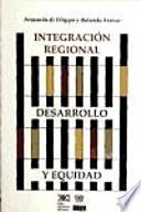 Integración Regional, Desarrollo Y Equidad