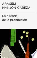 libro La Historia De La Prohibición (endebate)