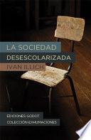 libro La Sociedad Desescolarizada
