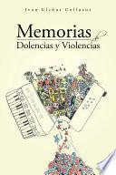 libro Memorias De Dolencias Y Violencias