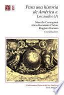 libro Para Una Historia De América, Ii. Los Nudos (1)