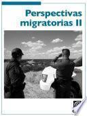 Perspectivas Migratorias Ii.