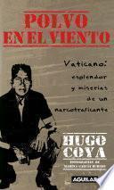 libro Polvo En El Viento. Vaticano: Esplendores Y Miserias De Un Narcotraficante
