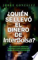libro Quien Se Llevó El Dinero De Interbolsa
