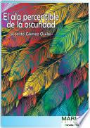 libro El Ala Perceptible De La Oscuridad