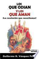 libro Los Que Odian Y Los Que Aman