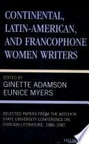 Continental, Latin American, And Francophone Women Writers: 1986 1987