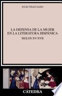 La Defensa De La Mujer En La Literatura Hispánica