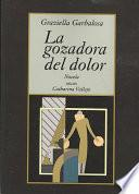 libro La Gozadora Del Dolor