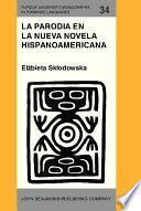 La Parodia En La Nueva Novela Hispanoamericana (1960 1985)