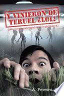 libro Y Vinieron De Teruel ¡lol!