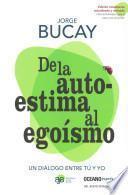 libro De La Autoestima Al Egoismo = Of Self Esteem To Selfishness