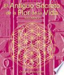 El Secreto Ancestral De La Flor De La Vida, Volumen Ii