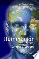 libro Las Comunicaciones De Josef: Iluminación   Cambie; Cambie Al Mundo