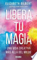 libro Libera Tu Magia / Big Magic