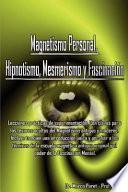 libro Magnetismo Personal, Hipnotismo, Mesmerismo Y Fascinacin