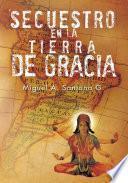 libro Secuestro En La Tierra De Gracia