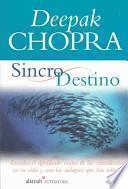 libro Sincro Destino(the Spontaneous Fulfillment Of Desire: Harnessing The Infinite Power Of Coincidence)