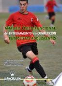 Análisis Físico Funcional Del Entrenamiento Y La Competición En Futbolistas Adolescentes