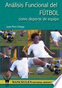 Análisis Funcional Del Fútbol Como Deporte De Equipo