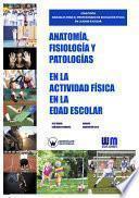 Anatomía, Fisiología Y Patologías En La Actividad Física En La Edad Escolar