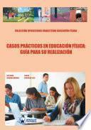 Casos Prácticos En Educación Física: Guía Para Su Resolución