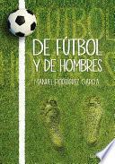 libro De Fútbol Y De Hombres